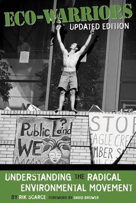 Eco-Warriors: Understanding the Radical Environmental Movement - Scarce, Rik