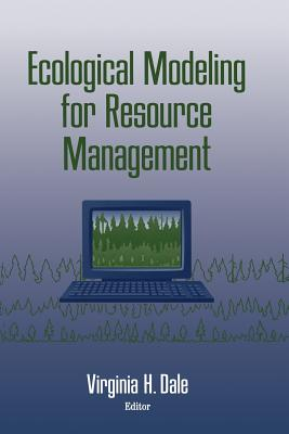 Ecological Modeling for Resource Management - Dale, Virginia H (Editor)