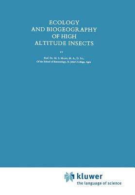 Ecology and Biogeography of High Altitude Insects - Mani, M. S.