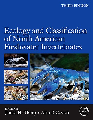 Ecology and Classification of North American Freshwater Invertebrates - Thorp, James H (Editor), and Covich, Alan P (Editor)