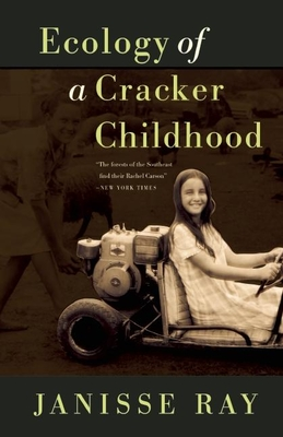 Ecology of a Cracker Childhood: 15th Anniversary Edition - Ray, Janisse
