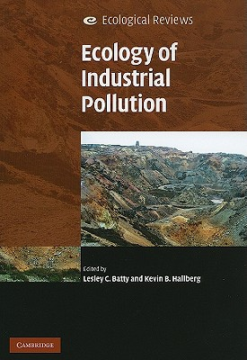 Ecology of Industrial Pollution - Batty, Lesley C (Editor)