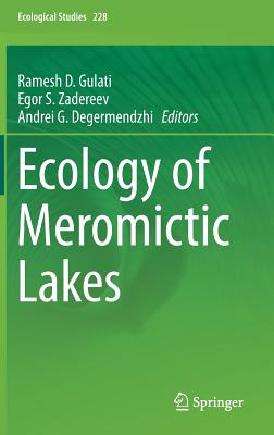 Ecology of Meromictic Lakes - Gulati, Ramesh D (Editor), and Zadereev, Egor S (Editor), and Degermendzhi, Andrei G (Editor)