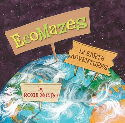 EcoMazes: Twelve Earth Adventures - Munro, Roxie