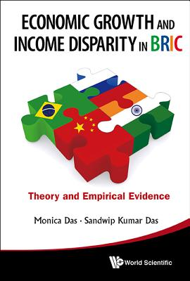 Economic Growth and Income Disparity in Bric: Theory and Empirical Evidence - Das, Monica