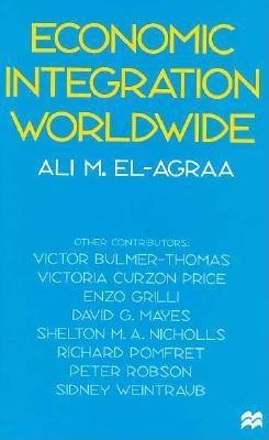 Economic Integration Worldwide - Bulmer-Thomas, Victor; Price, Victoria Curzon; Grilli, Enzo; Mayes, David G.; Nicholls, Shelton M. A.; Pomfret, Richard;...