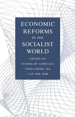 Economic Reforms in the Socialist World - Gomulka, Stanislaw Etc