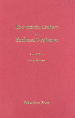 Economic Union in Federal Systems - Mullins, Anne (Editor)