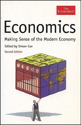 Economics: Making Sense of the Modern Economy - Cox, Simon (Editor)