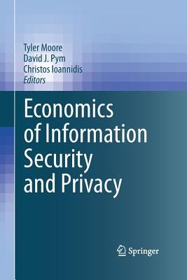 Economics of Information Security and Privacy - Moore, Tyler (Editor)