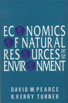 Economics of Natural Resources and the Environment - Pearce, David W, Professor