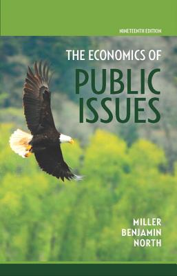 Economics of Public Issues - Miller, Roger LeRoy, and Benjamin, Daniel K., and North, Douglass C.