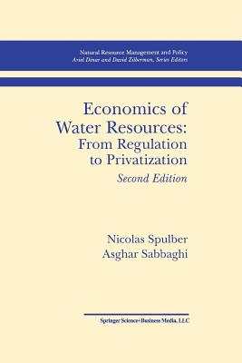 Economics of Water Resources: From Regulation to Privatization - Spulber, Nicolas, and Sabbaghi, Asghar
