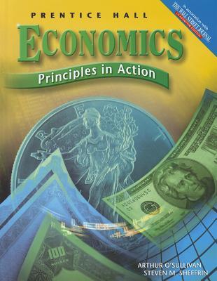 Economics: Principles in Action - Arthur O'Sullivan, Steven M. Sheffrin