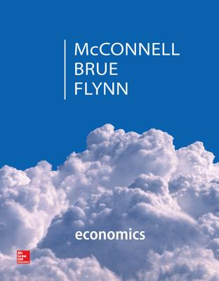 Economics: Principles, Problems, & Policies - McConnell, Campbell R., and Brue, Stanley L., and Flynn, Sean Masaki