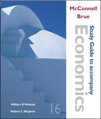 Economics: Study Guide - McConnell, Campbell R., and Brue, Stanley L., and Walstad, William B.