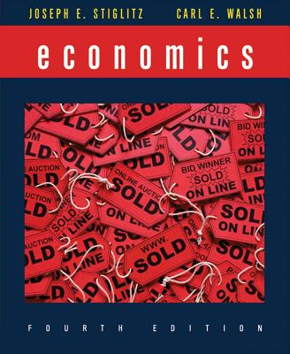 Economics - Stiglitz, Joseph E, and Walsh, Carl E