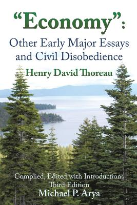 Economy: Other Early Major Essays and Civil Disobedience - 3rd Edition - Arya, Michael P