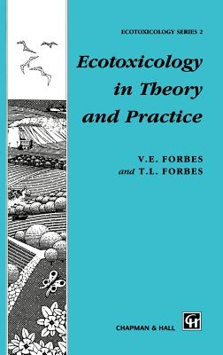 Ecotoxicology in Theory and Practice - Forbes, T L