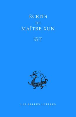 Ecrits de Maitre Xun - Xunzi, and Kamenarovic, Ivan P (Translated by)