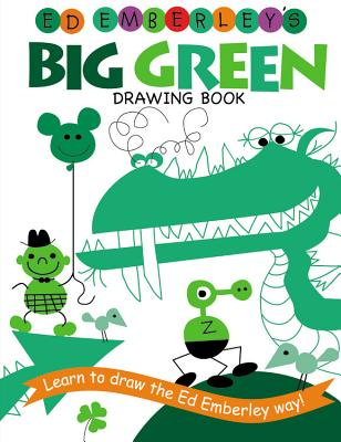 Ed Emberley's Big Green Drawing Book - Emberley, Edward R
