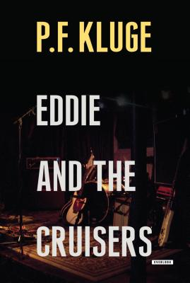 Eddie and the Cruisers - Kluge, P F, and Alexie, Sherman (Introduction by)