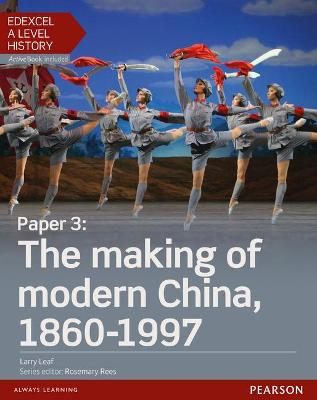Edexcel A Level History, Paper 3: The making of modern China 1860-1997 Student Book + ActiveBook - Auton-Leaf, Larry
