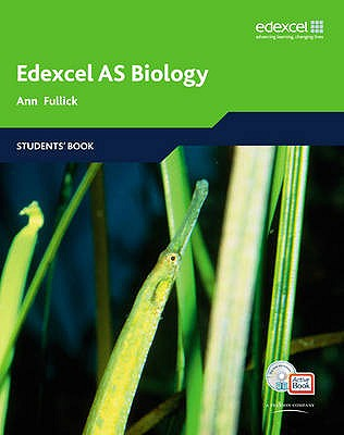 Edexcel A Level Science: AS Biology Students' Book with ActiveBook CD: EDAS: AS Bio Stu Bk with ABk CD - Fullick, Ann, and Fullick, Patrick, and Howarth, Sue