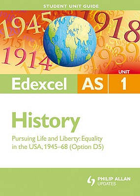 Edexcel History: Unit 1, option D: Pursuing Liberty - Equality in the USA, 1945-68 - Bunce, Robin, and Gallagher, Laura, and Murphy, Derrick (Series edited by)