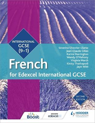 Edexcel International GCSE French Student Book Second Edition - Chevrier-Clarke, Severine, and Gilles, Jean-Claude, and Harrington, Karine