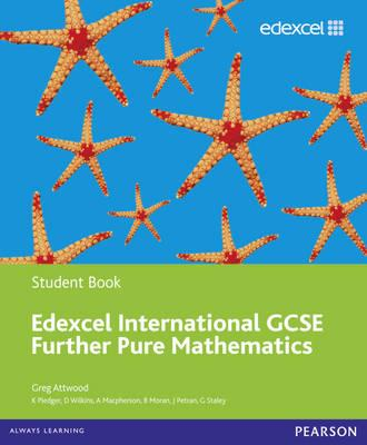 Edexcel International GCSE Further Pure Mathematics Student Book - Attwood, Greg