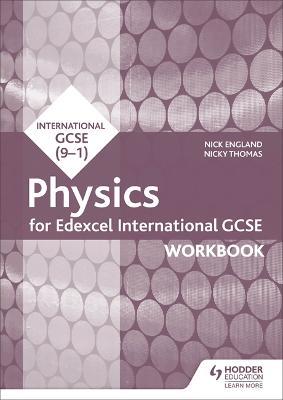 Edexcel International GCSE Physics Workbook - England, Nick, and Thomas, Nicky