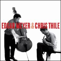 Edgar Meyer & Chris Thile - Edgar Meyer/Chris Thile