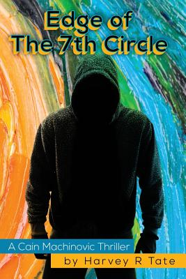 Edge of the 7th Circle: A Cain Machinovic Thriller - Tate, MR Harvey R