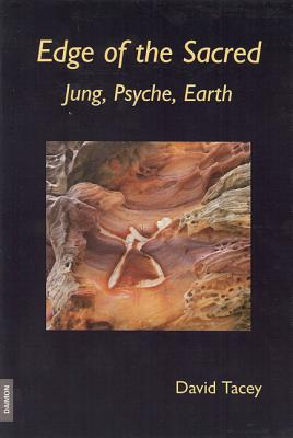 Edge of the Sacred: Jung, Psyche, Earth - Tacey, David