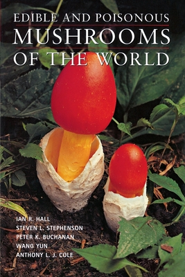 Edible and Poisonous Mushrooms of the World - Hall, Ian R