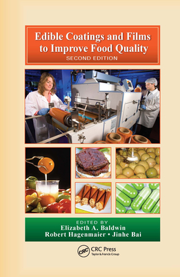 Edible Coatings and Films to Improve Food Quality - Baldwin, Elizabeth a (Editor), and Hagenmaier, Robert (Editor), and Bai, Jinhe (Editor)