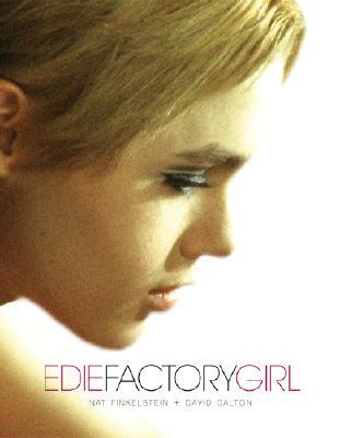 Edie Factory Girl - Finkelstein, Nat, and Dalton, David