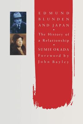 Edmund Blunden and Japan: The History of a Relationship - Okada, Sumie