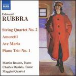 Edmund Rubbra: String Quartet No. 2; Amoretti; Ave Maria; Piano Trio No. 1