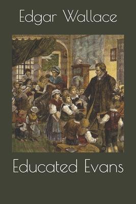 Educated Evans - Wallace, Edgar