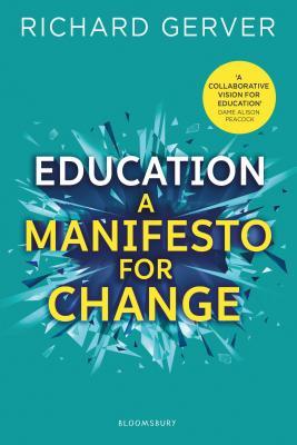 Education: A Manifesto for Change - Gerver, Richard