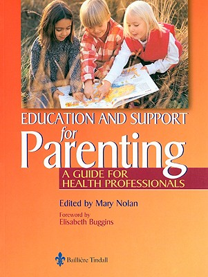 Education and Support for Parenting: A Guide for Health Professionals - Nolan, Mary L