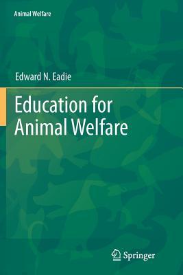 Education for Animal Welfare - Eadie, Edward N