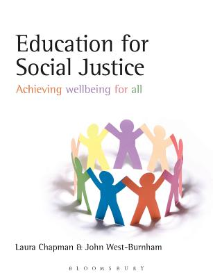Education for Social Justice: Achieving Wellbeing for All - Chapman, Laura, and West-Burnham, John, Professor