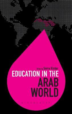 Education in the Arab World - Kirdar, Serra (Editor), and Brock, Colin (Editor)