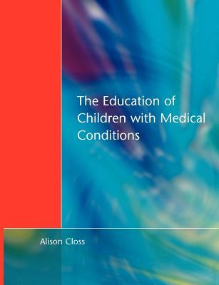 Education of Children with Medical Conditions - Alison Closs