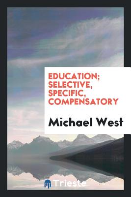 Education; Selective, Specific, Compensatory - West, Michael
