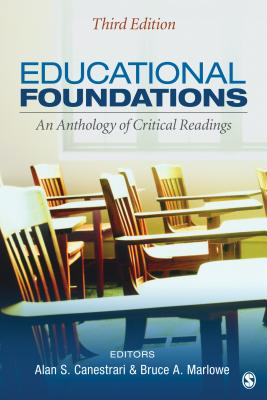 Educational Foundations: An Anthology of Critical Readings - Canestrari, Alan S, Dr. (Editor), and Marlowe, Bruce A, Dr. (Editor)