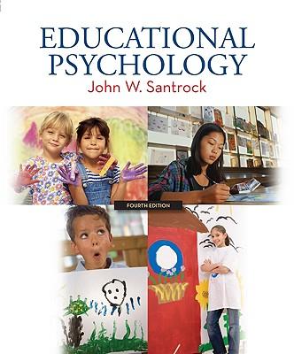 Educational Psychology - Santrock, John W, Ph.D.